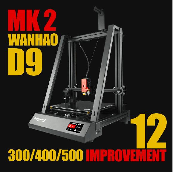 Wanhao D9 MK2 300  400  500